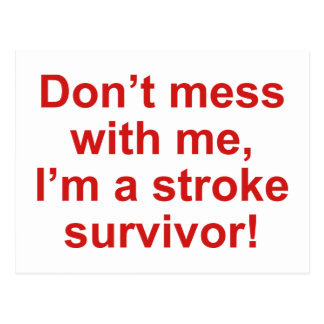 Don't Mess With Me I'm A Stroke Survivor Postcards