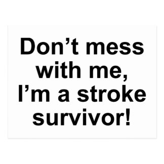 Don't Mess With Me, I'm A Stroke Survivor! Postcard