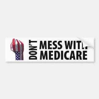 Don't Mess with Medicare Bumper Sticker