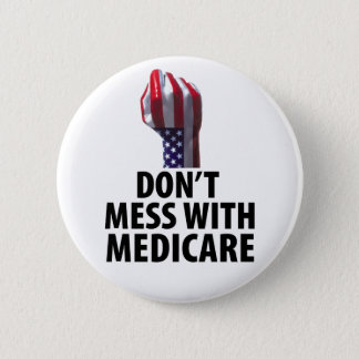 Don't Mess with Medicare Button