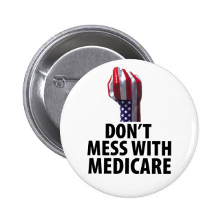 Don't Mess with Medicare Pinback Button