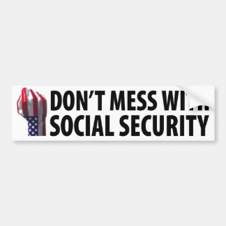 Don't Mess with Social Security Bumper Sticker