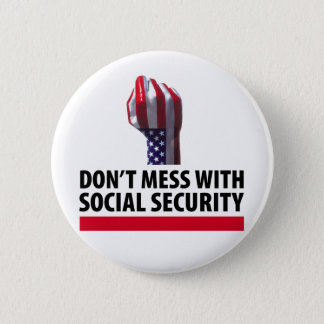 Don't Mess with Social Security Button