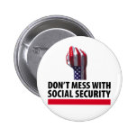 Don't Mess with Social Security Pinback Button