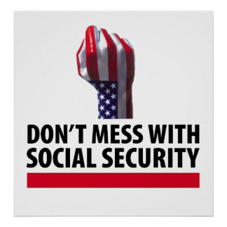 Don't Mess with Social Security Poster