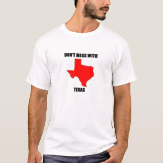 Don;t Mess With Texas T-Shirt