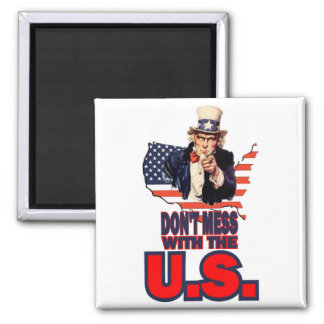 Don t Mess with the U S Refrigerator Magnets