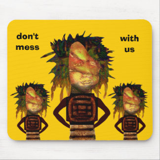 Don't mess with us mouse pad