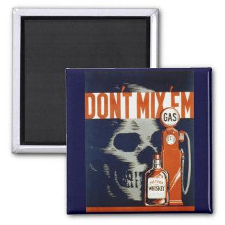 Don t Mix Em-Don t Drink and Drive Fridge Magnet