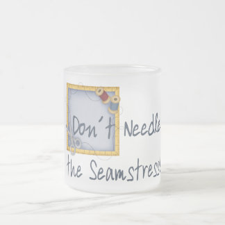 Don´t Needle the Seamstress Frosted Glass Coffee Mug