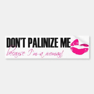 Don t Palinize Me lipstick Bumper Sticker