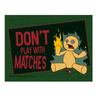 Don't Play With Matches Postcard