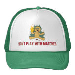 Don't Play With Matches Trucker Hat