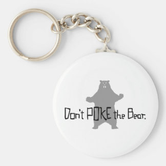 Don t Poke the BEAR Keychains