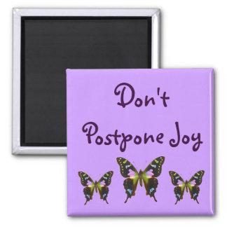 Don' t Postpone Joy 2 Inch Square Magnet