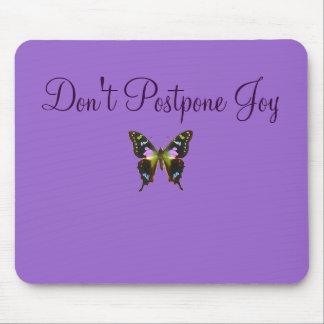 Don t Postpone Joy Mouse Mats