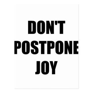 Don?t Postpone Joy Postcard