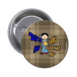 Don't Run Away I Don't Sound That Bad Pinback Buttons