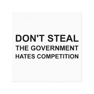 Don?t Steal Canvas Print