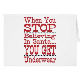 Don t Stop Believing in Santa Greeting Card