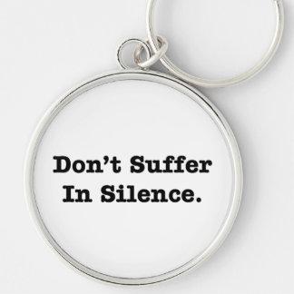 Don't Suffer In Silence Keychain