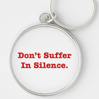 Don't Suffer In Silence Silver-Colored Round Keychain