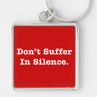 Don't Suffer In Silence Silver-Colored Square Keychain