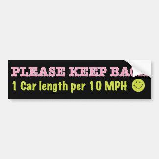 Don t Tailgate My Car Bumper Sticker