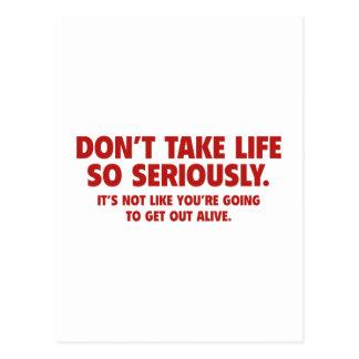 Don't Take Life So Seriously Postcard