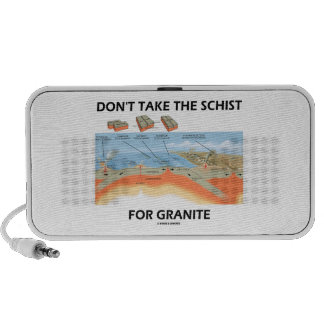 Don t Take The Schist For Granite Geology Humor iPod Speakers