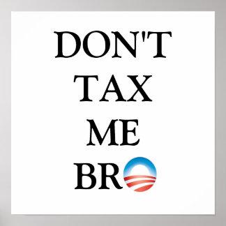 Don t Tax Me Bro Print