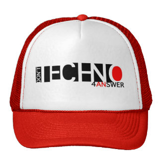 Don t Techno 4 an answer Mesh Hats