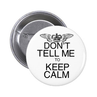 Don t Tell Me to Keep Calm Buttons