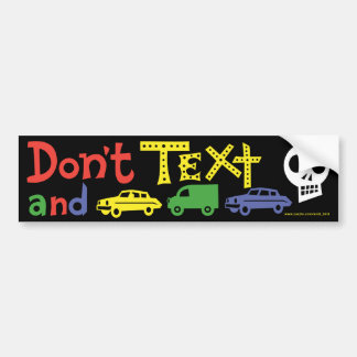 Don t text and Drive bumper sticker
