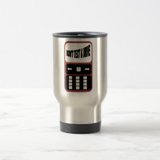 don t text and drive cell phone coffee mug