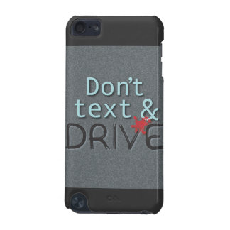 Don t Text Drive iPod Case iPod Touch (5th Generation) Covers