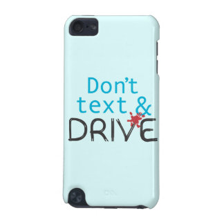Don t Text Drive iPod Cover iPod Touch 5G Cases