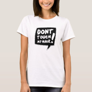 Don´t touch my hair playera