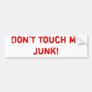 Don t touch my junk bumper sticker