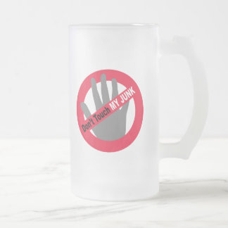 Don t Touch My Junk Coffee Mugs