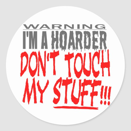 DON'T TOUCH MY STUFF! CLASSIC ROUND STICKER