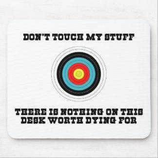 Don t Touch My Stuff Mousepad