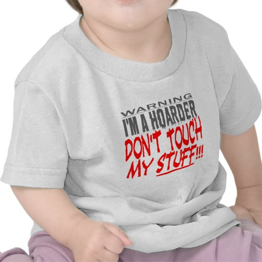 DON'T TOUCH MY STUFF! T SHIRTS