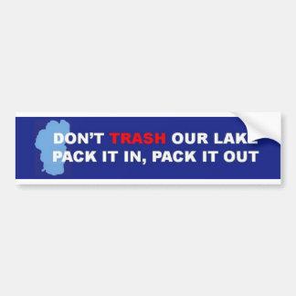 DON'T TRASH OUR LAKE.jpg Bumper Sticker