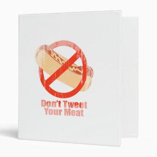 Don t Tweet Your Meat- Faded png Vinyl Binders