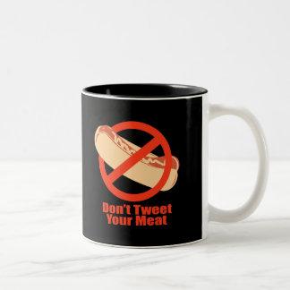 Don t Tweet Your Meat- Mug