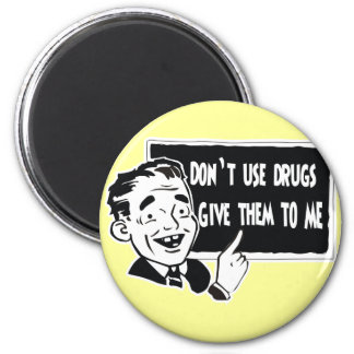 DON T USE DRUGS REFRIGERATOR MAGNET