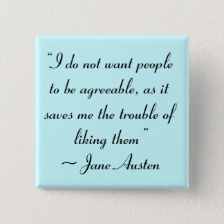 Don't Want People to Be Agreeable Jane Austen Button