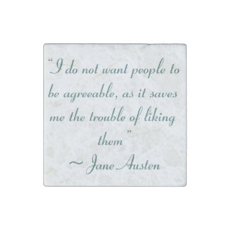 Don't Want People to Be Agreeable Jane Austen Stone Magnet