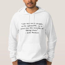 Don't Want People to Be Agreeable Jane Austen Hoodie